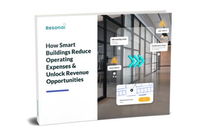 Resonai - How Smart Buildings Reduce Operating Expenses & Unlock Revenue Opportunities